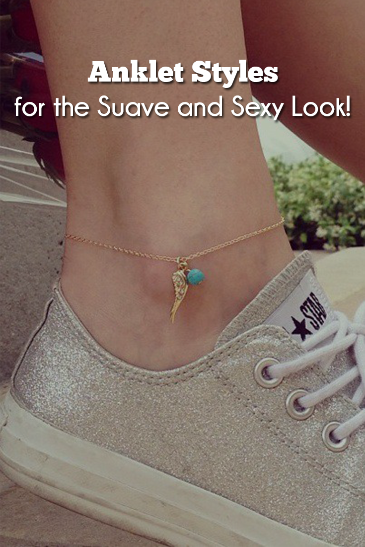 10 Pretty Anklet Styles for the Suave and Sexy Look that every one should have